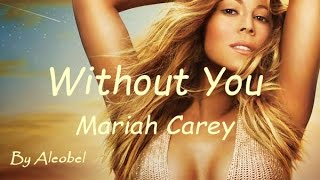 Without You ♥ Mariah Carey ~ Traduzione in Italiano