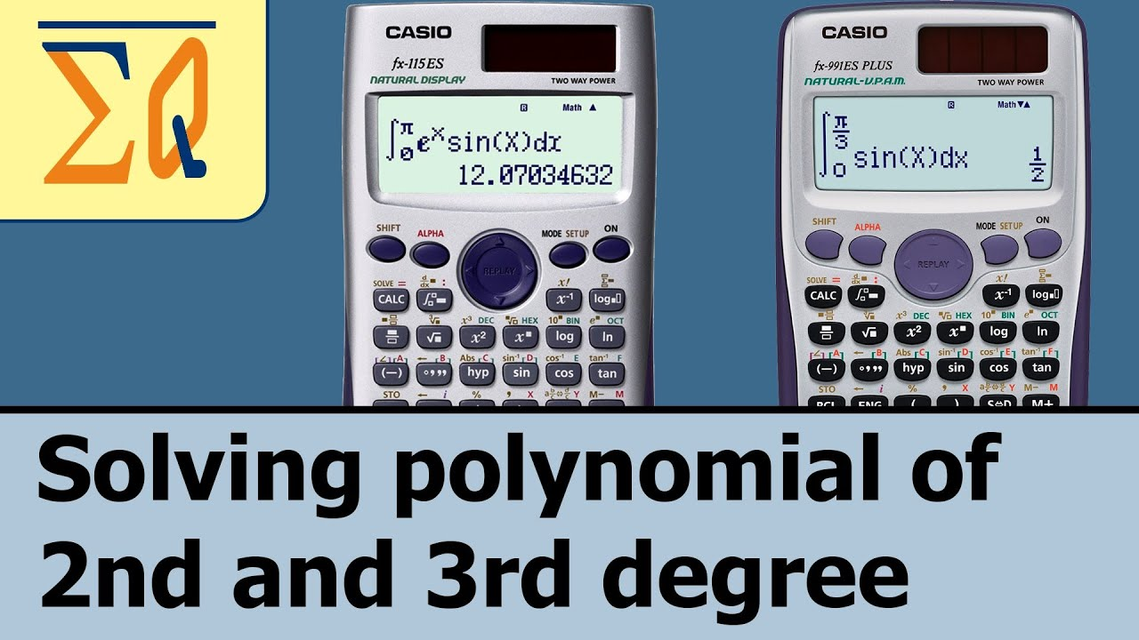 Casio Fx115es And Casio Fx991es Plus Solving Polynomial 2nd And 3rd Degree   Youtube
