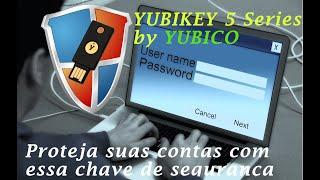 Unboxing Yubikey 5 Series - Chave de Segurança