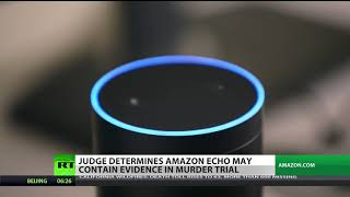 Judge: Amazon Echo May Contain Evidence in Murder Trial