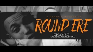 DYMedia | Round Ere - Chambo Feat: Mr. Rebz & Montana [Music Video]