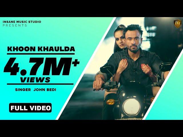 Khoon Khaulda (Full Video) | John Bedi | Soul Rockers | Qatar Gs Records | Latest 2017 Punjabi Song