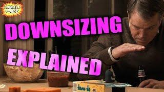 DOWNSIZING Explained