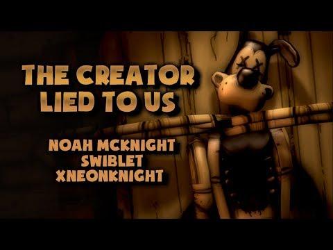 The Creator Lied To Us (Bendy Fan Song) - Noah McKnight, @Swiblet, & @xNeonKn!ght [SFM]