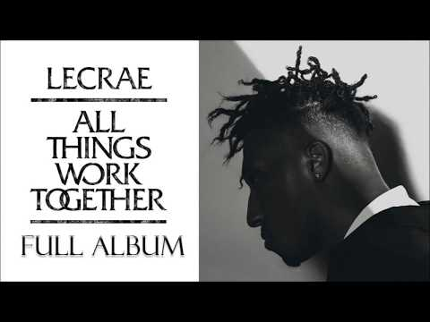 Lecrae - All Things Work Together (Full Album)