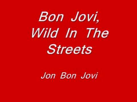 Wild in the Streets, Bon Jovi