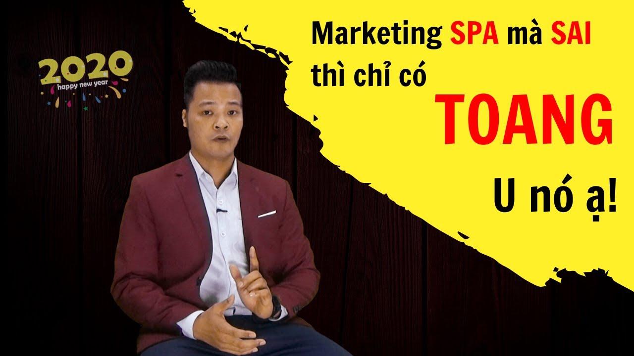 LÀM MARKETING ONLINE SPA NHƯ THẾ NÀO NĂM 2020?  | Kinh Doanh Spa 04 | Marketing Spa | ADshow
