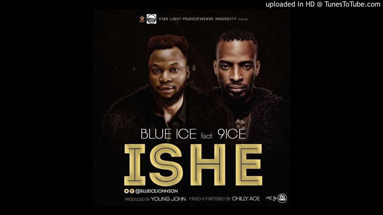 Download BLUE ICE JOHNSON FT 9ICE - ISHE PROD BY YOUNG JONN