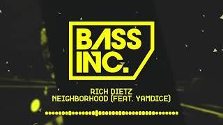 Rich DietZ - Neighborhood (feat. YamDice)