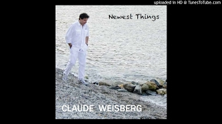 CLAUDE WEISBERG - Newest Things (2017 Official Album Teaser)