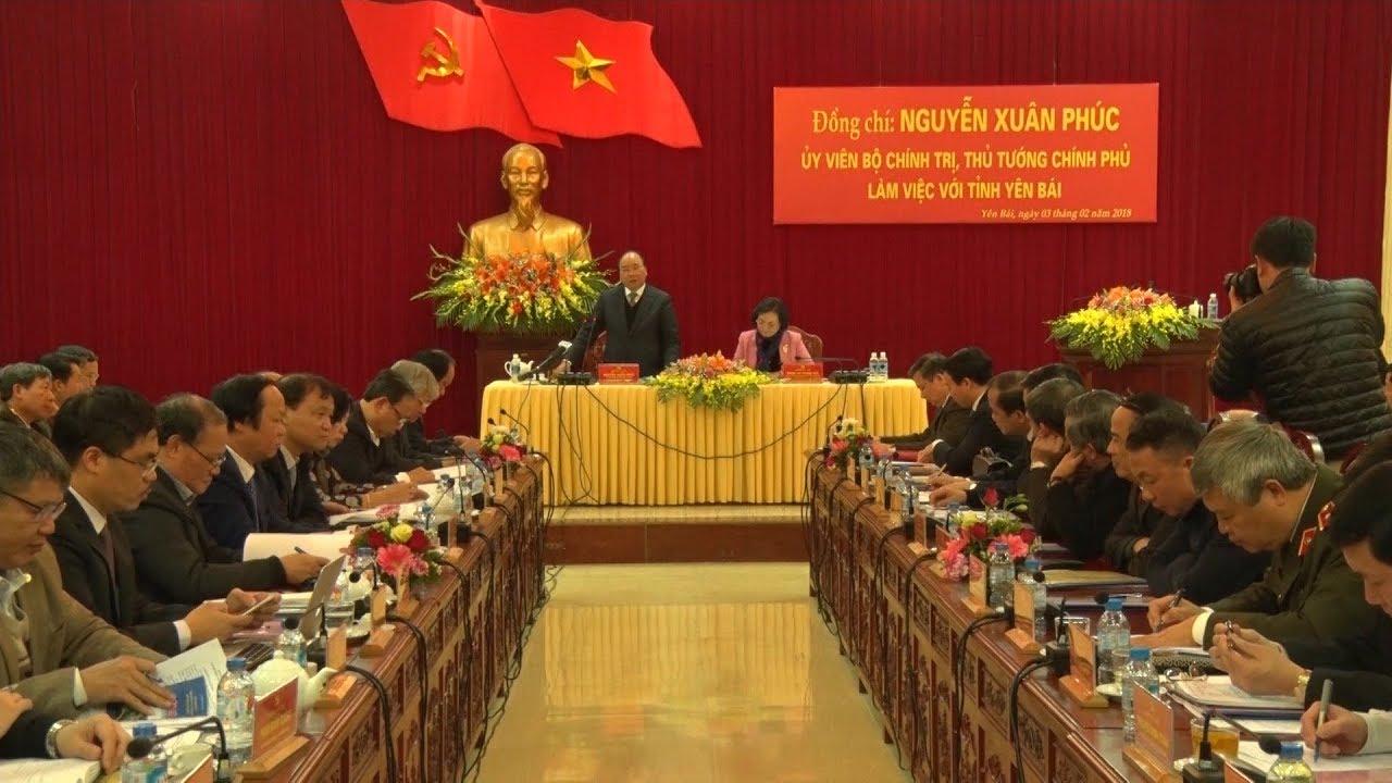 Thủ tướng Chính phủ Nguyễn Xuân Phúc làm việc với lãnh đạo chủ chốt tỉnh Yên Bái