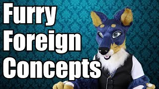 Furry Foreign Concepts