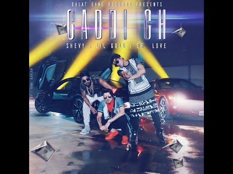 Gaddi Ch | Lil Golu | Dr Love | Shevy | Official Music Video 2018 | Galat Gang Records