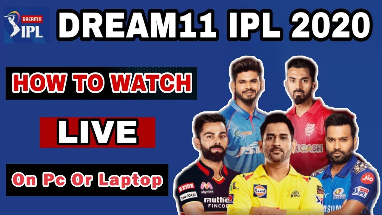 How To Watch IPL Live On Pc Or Laptop Free 2020 -Dream11 IPL 2020 Live