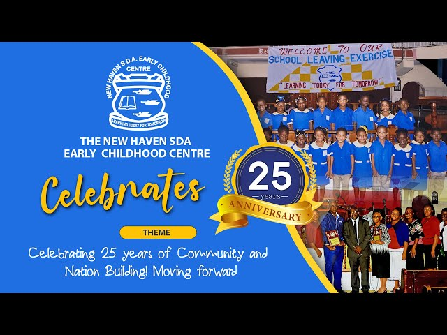 New Haven SDA Early Childhood Centre 25th Anniversary  |  May 8, 2021  |  Worship Service