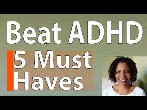 Five (5) Must Haves For Adult ADD/ADHD Sufferers