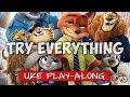 Try Everything (ukulele play-along)