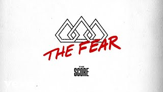 The Score - The Fear (audio)