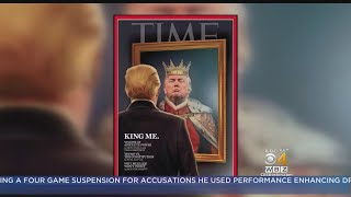 Time Magazine Cover Portrays Trump As 'King'