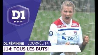 J14 : Tous les buts / D1 Féminine
