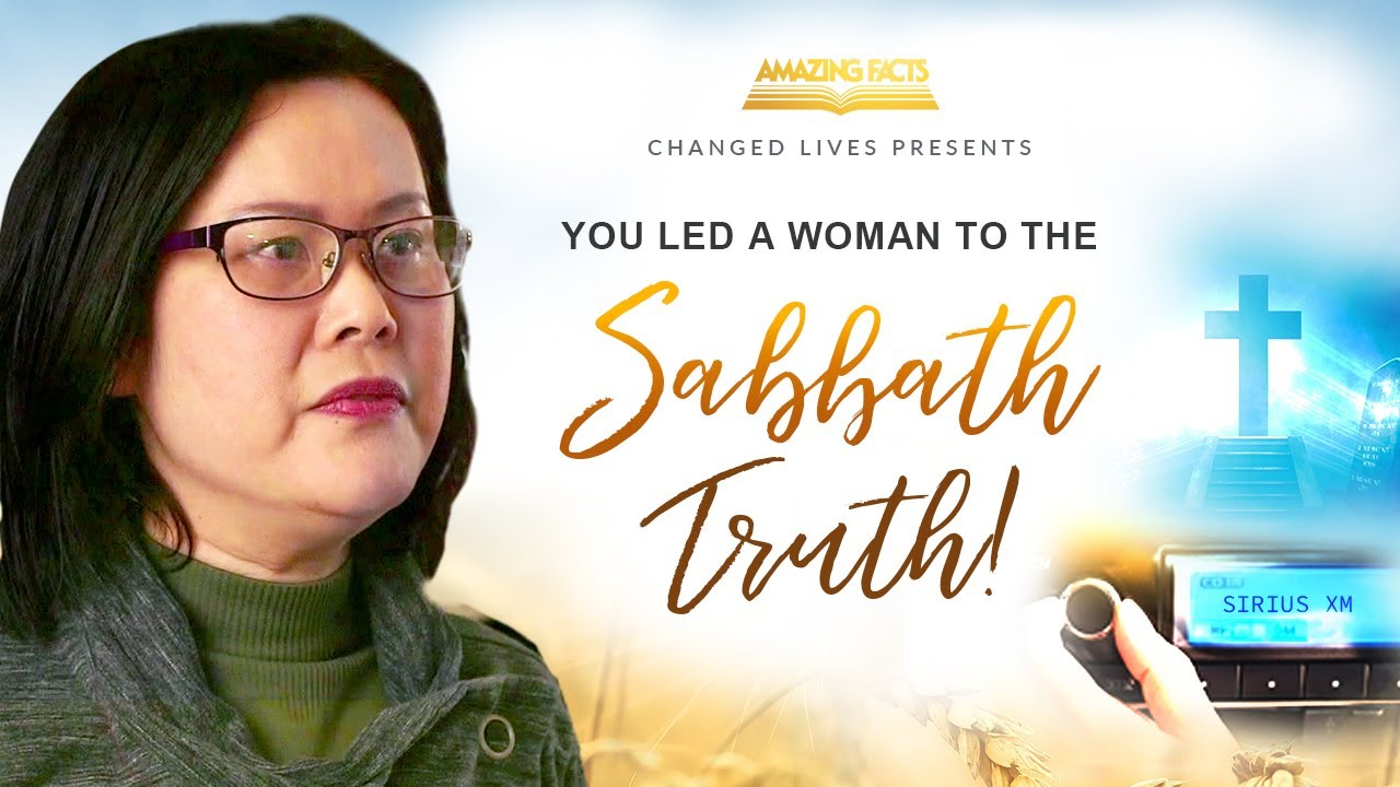 Changed Lives Presents: You Led A Woman To The Sabbath Truth!
