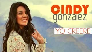 Cindy Gonzalez  -Yo creeré