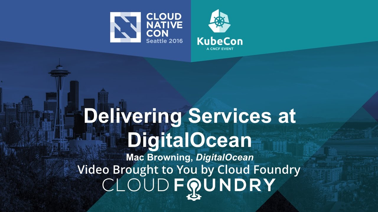 Delivering Services at DigitalOcean by Mac Browning, DigitalOcean