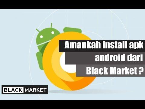 Amankah Install APK Android Dari Black Market ?