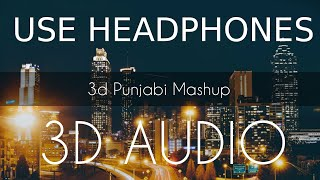 3d Punjabi Songs 2018 Mashup | Top Hits Punjabi remix songs | 3d punjabi songs