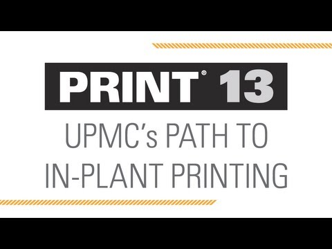 PRINT 13: UPMC's Path to In-Plant Printing
