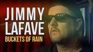 "Jimmy LaFave ""Buckets of Rain"""