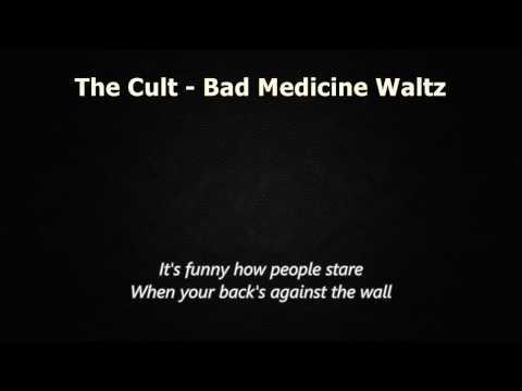 The Cult - Bad Medicine Waltz (lyrics)