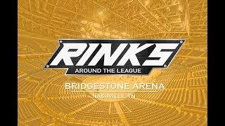 RINKS AROUND THE LEAGUE | Bridgestone Arena