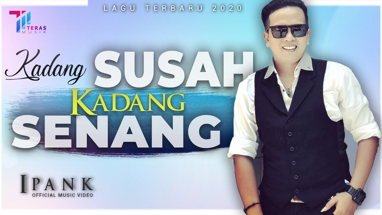 Ipank - KADANG SUSAH KADANG SENANG  [Official Music Video] Lagu Terbaru 2020