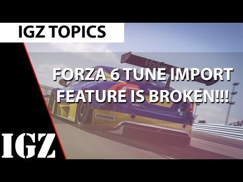 Forza 6 Tune Import Feature is Broken?