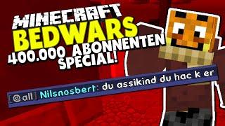 400.000 ABONNENTEN SPECIAL & NERVIGE BELEIDIGUNGEN! ✪ RUNDE Minecraft Bedwars Woche Tag 23