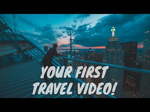 How To Make Your FIRST Ever Travel Film!