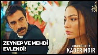 Zeynep ve Mehdi Evlendi | Doğduğun Ev Kaderindir 2. Bölüm