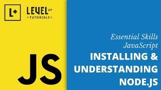 Essential Skills - JavaScript - Installing & Understanding Node.js