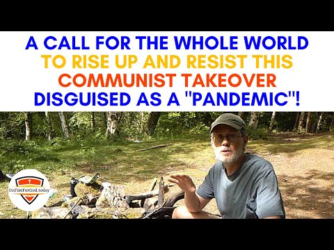 "A Call for the Whole World to Rise Up and Resist this Communist Takeover Disguised as a ""Pandemic"""