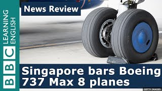 Singapore bars Boeing 737 Max 8 planes - News Review