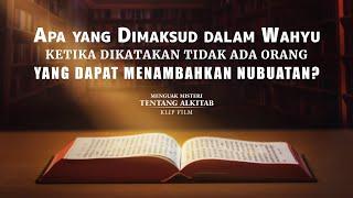 (3)Apa yang Dimaksud dalam Wahyu Ketika Dikatakan Tidak Ada Orang yang Dapat Menambahkan Nubuatan?