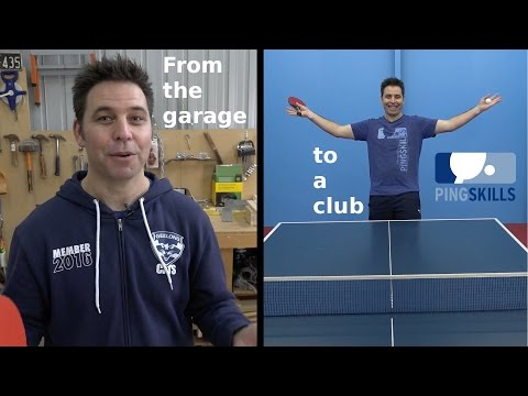 From Garage To Club | Table Tennis | PingSkills