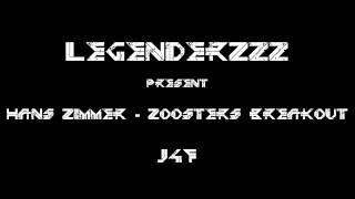 Hans Zimmer - Zoosters Breakout (LegenderZzz [J4F])