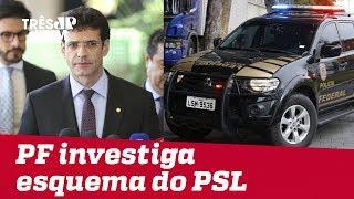 Polícia Federal investiga esquema de candidatas laranjas do PSL
