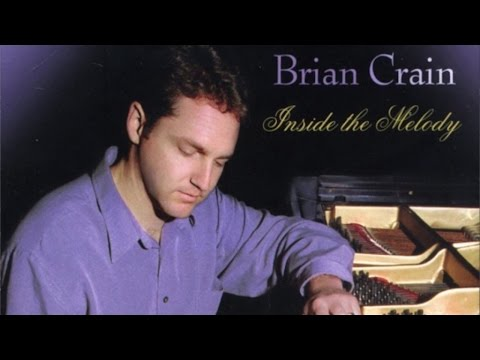 Brian Crain Inside The Melody Full Album Youtube