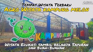 Agro Wisata Kampung Melon Sukabumi