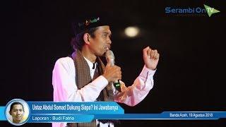 Download Video Pemilu 2019, Ustaz Abdul Somad Dukung Siapa? Ini Jawabanya MP3 3GP MP4