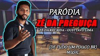 PARÓDIA - Gusttavo Lima - Zé da Recaída (ZÉ DA PREGUIÇA)