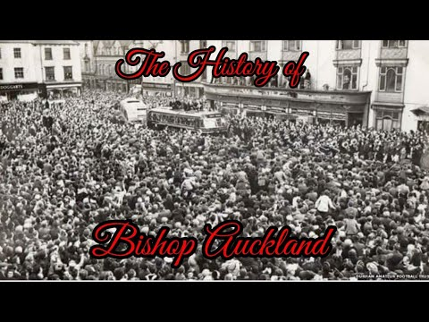 The History of Bishop Auckland
